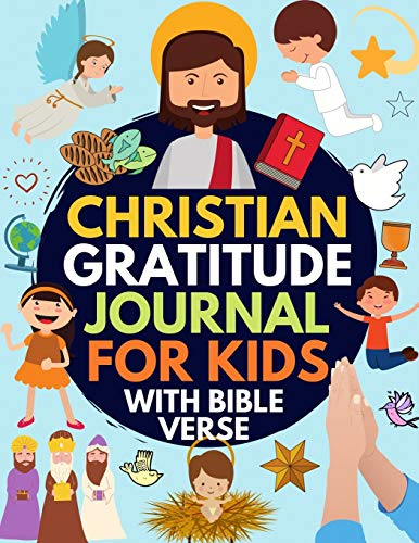 Christian Gratitude Journal for Kids: Daily Journal with Bible Verses and...