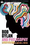 Bob Dylan and Philosophy: It's Alright Ma (I'm Only Thinking) (Popular Culture and Philosophy) by Unknown(2005-12-16)