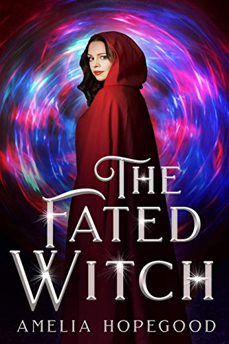 The Fated Witch: A Paranormal Romantic Cozy Mystery (The Imperfect Witch series Book 3) by [Amelia Hopegood]