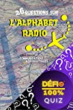 Quiz - Connaissez-vous l'Alphabet Radio ?: 26 questions sur l'alphabet radio utilisé dans les communications aéronautiques | Quiz 'Défi 100%' : apprendre ... (Quiz 'Défi 100%') (French Edition)