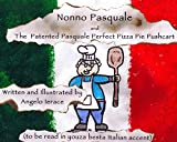 Nonno Pasquale and The Patented Pasquale Perfect Pizza Pie Pushcart (English Edition)