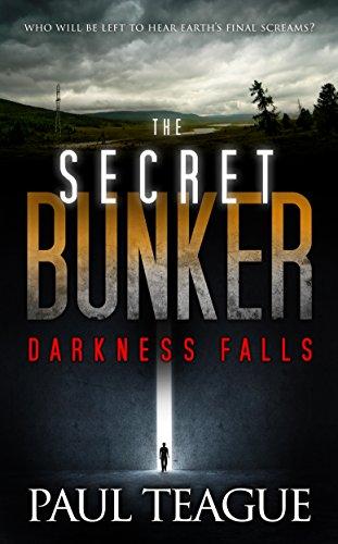 The Secret Bunker Trilogy 1: Darkness Falls by [Paul Teague]
