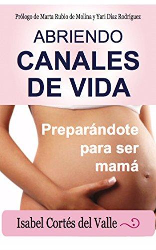 Abriendo Canales de Vida: Preparándote para ser mamá |Maternidad | Embarazo y parto |Espiritualidad Femenina|Maternidad Consciente|