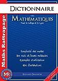 Dictionnaire des Mathématiques - Pour le collège et le lycée
