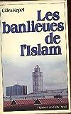 Les banlieues de l'islam - Naissance d'une religion en France - Seuil - 01/10/1987