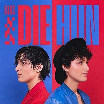 Die/Hun
