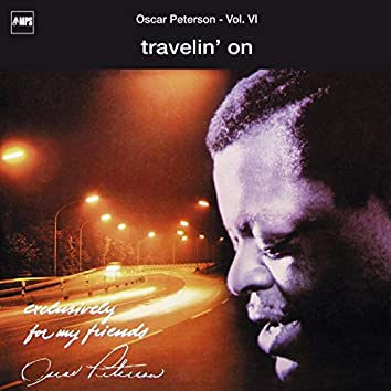 Exclusively for My Friends: Travelin' On, Vol. VI