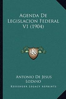 Agenda de Legislacion Federal V1 (1904)