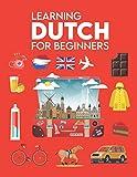Learning Dutch for Beginners: (Learn Dutch Language for Kids & Adults, Dutch Learning, Learn Dutch Textbook, How To Learn Dutch, Learn Dutch Workbook, Dutch Learning Books)
