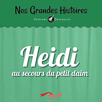 Nos grandes histoires : Heidi au secours du petit daim