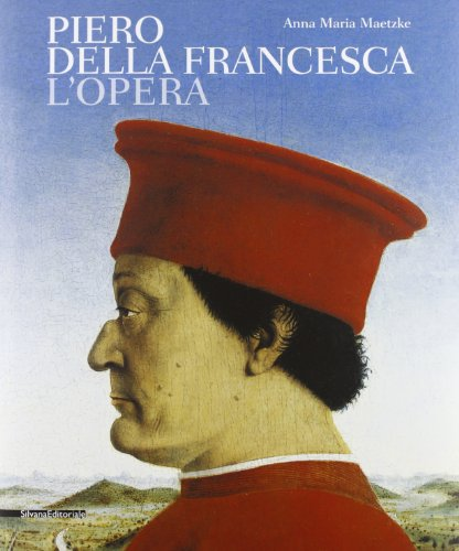 Piero della Francesca. L'opera. Ediz. illustrata