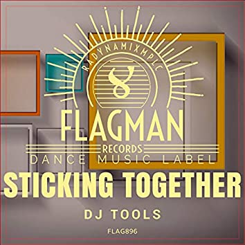 Sticking Together Dj Tools