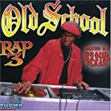 Old School Rap, Vol. 3...