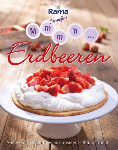 Mmmh ... Erdbeeren: Süßes und Herzhaftes mit unserer Lieblingsfrucht