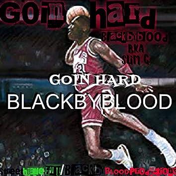 Goin Hard