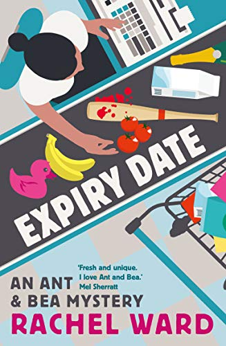 Expiry Date (The Ant and Bea Mysteries) (English Edition)