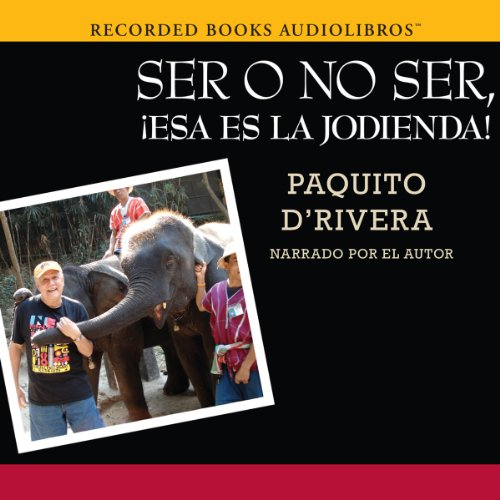 Ser o no ser, !Esa es la jodienda! [To Be or Not to Be, That's a Bitch!] audiobook cover art