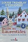 Du côté des Laurentides, tome 3 : La maison du docteur par Tremblay-d'Essiambre