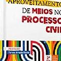 Aproveitamento de Meios no Processo Civil