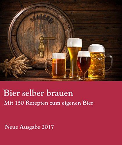 Bier selber brauen: Ausgabe 2017