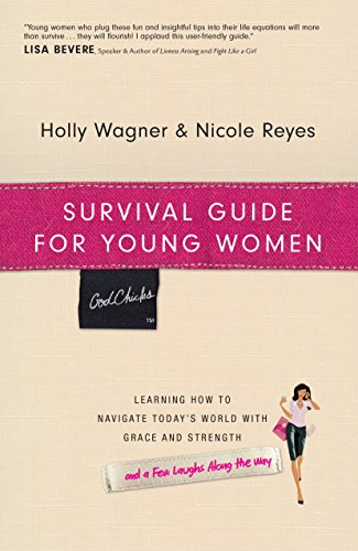 Survival Guide for Young Women: Learning How to Navigate Today's World with Grace and Strength (English Edition)