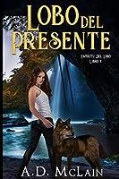 Lobo Del Presente (Espiritu Del Lobo Libro 2)