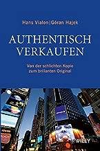Authentisch verkaufen: Von der schlichten Kopie zum brillanten Original