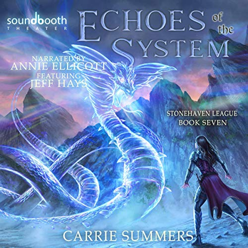 Echoes of the System: A LitRPG Adventure Audiobook By Carrie Summers cover art