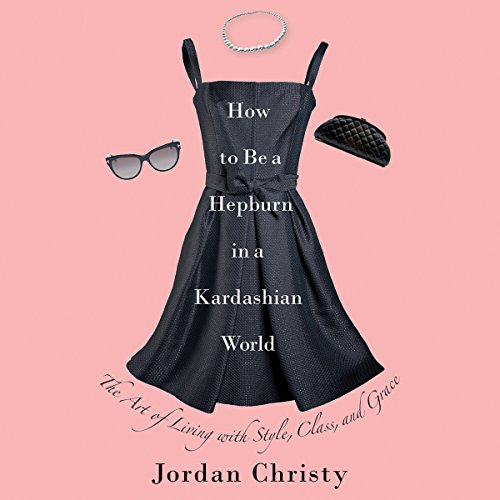How to Be a Hepburn in a Kardashian World audiobook cover art