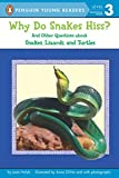 Why Do Snakes Hiss?: And Other Questions About Snakes, Lizards, and Turtles (Penguin Young Readers, Level 3)
