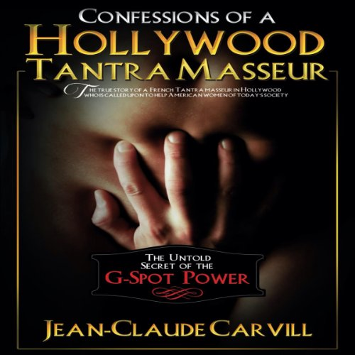 Confessions of a Hollywood Tantra Masseur cover art