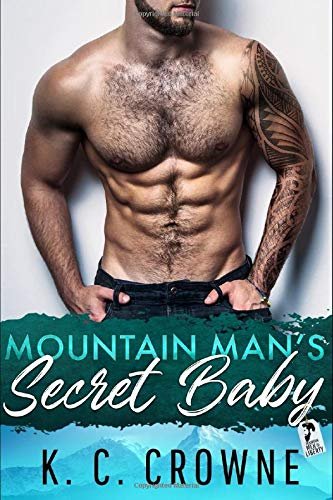 Mountain Man's Secret Baby: A Second Chance, Best Friend's Brother Romance