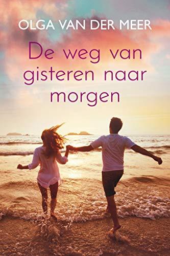 De weg van gisteren naar morgen (Dutch Edition)