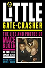 The Little Gate-Crasher: The Life and Photos of Mace Bugen