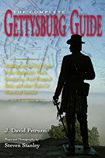 Complete Gettysburg Guide: Walking and Driving Tours of the Battlefield, Town, Cemeteries, Field Hospital Sites, and other Topics of Historical Interest