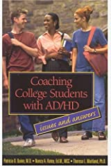 Coaching College Students with AD/HD : Issues and Answers Kindle Edition