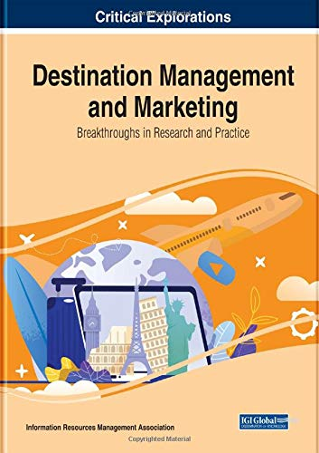 Destination Management and Marketing: Breakthroughs in Research and Practice: Breakthroughs in Research and Practice, 2 volume
