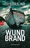 Wundbrand: Kriminalroman (Die Rönning/Stilton-Serie, Band 5) - Cilla Börjlind