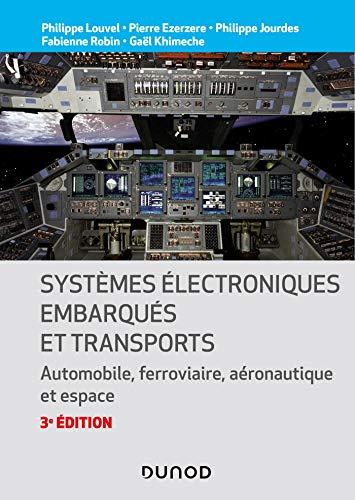 Systèmes électroniques embarqués et transports - 3ed. - Automobile, ferroviaire, aéronautique et esp: Automobile, ferroviaire, aéronautique et espace