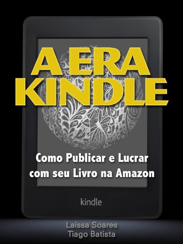 Como Publicar e Lucrar com seu Livro na Amazon - A Era Kindle