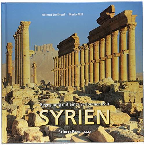 Panorama Syrien - Begegnung mit einer verlorenen Zeit: Ein hochwertiger Fotoband mit über 190 Bildern auf 192 Seiten im quadratischen Großformat - STÜRTZ Verlag