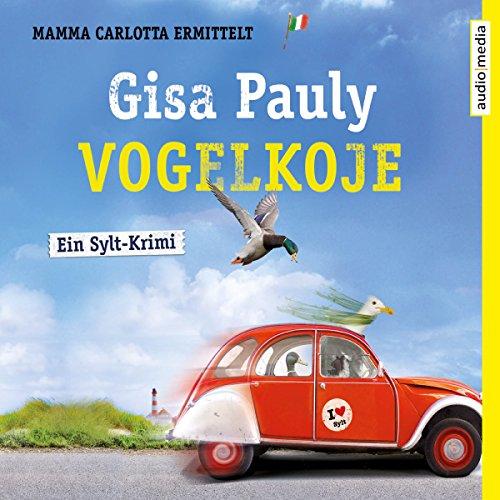 Vogelkoje     Mamma Carlotta 11              Autor:                                                                                                                                 Gisa Pauly                               Sprecher:                                                                                                                                 Christiane Blumhoff                      Spieldauer: 17 Std. und 16 Min.     290 Bewertungen     Gesamt 4,6