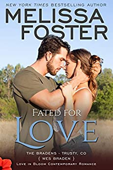 Fated for Love: Wes Braden (Love in Bloom: The Bradens at Trusty Book 2) by [Melissa Foster]