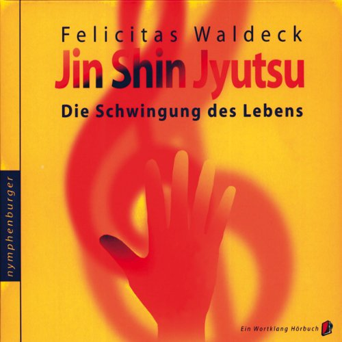 Jin Shin Jyutsu, die Schwingung des Lebens audiobook cover art
