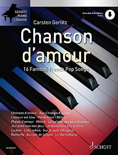 Chanson d'amour: 16 Famous French Pop Songs. Klavier. Ausgabe mit Online-Audiodatei. (Schott Piano Lounge)