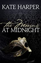 The Marquis At Midnight - A Regency Romance Novel (Midnight Masquerade Series Book 1)