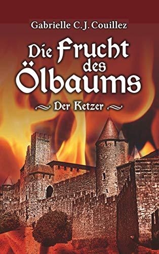 Die Frucht des Ölbaums: Der Ketzer (German Edition)