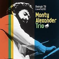 Swingin 1979: Live At Altec by MONTY TRIO ALEXANDER (2015-09-18)