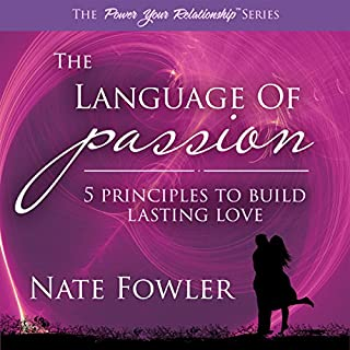 The Language of Passion - 5 Principles to Build Lasting Love cover art