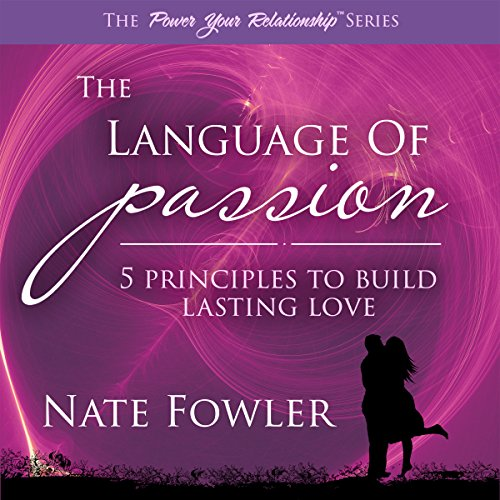 The Language of Passion - 5 Principles to Build Lasting Love Titelbild